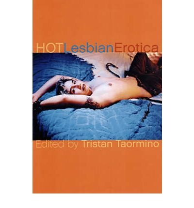 [(Hot Lesbian Erotica)] [Author: Tristan Taormino] published on (June, 2005)