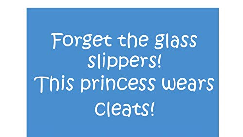 Forget The Glass Slippers Princess Wears Cleats Decal Vinyl Sticker 6