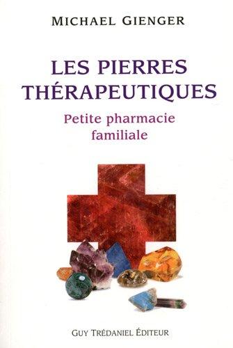 Les pierres thérapeutiques : Petite pharmacie familiale