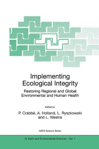 Implementing Ecological Integrity: Restoring Regional and Global Environmental and Human Health (Nato Science Series: IV:)