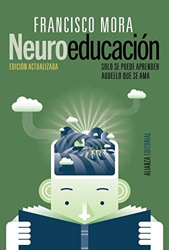 Neuroeducación: Solo se puede aprender aquello que se ama (Alianza Ensayo) por Francisco Mora