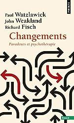 Changements. Paradoxes et psychothérapie de Paul Watzlawick