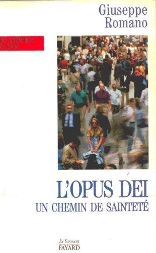 L'Opus Dei : Un chemin de sainteté