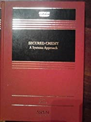 Secured Credit: A Systems Approach, 4th Edition