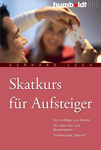 Skatkurs für Aufsteiger: Vom Anfänger zum Meister - mit vielen Test- und Musterbeispielen - Sonderkapitel 'Ramsch' (humboldt - Freizeit & Hobby)