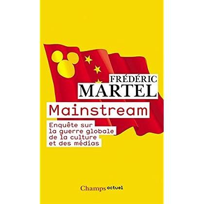 Mainstream: Enquête sur la guerre globale de la culture et des médias (Champs actuel t. 1008)