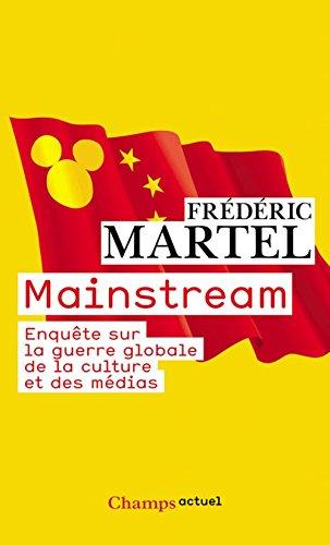 Mainstream: Enquête sur la guerre globale de la culture et des médias