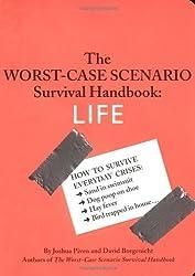 The Worst-Case Scenario Survival Handbook: LIFE by Joshua Piven (2006-06-01)