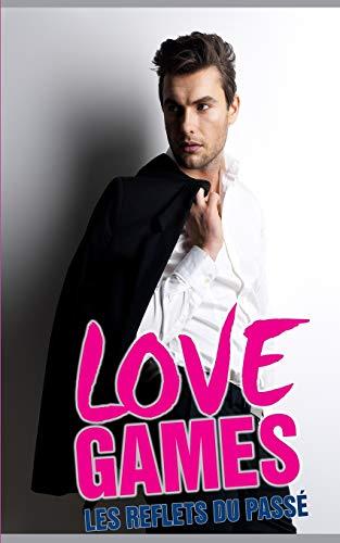 Love Games: Les reflets du passé