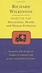 Mind the Gap: An Evolutionary View of Health and Inequality: An Evolutionary View of Health and Ineqality (Darwinism Today)