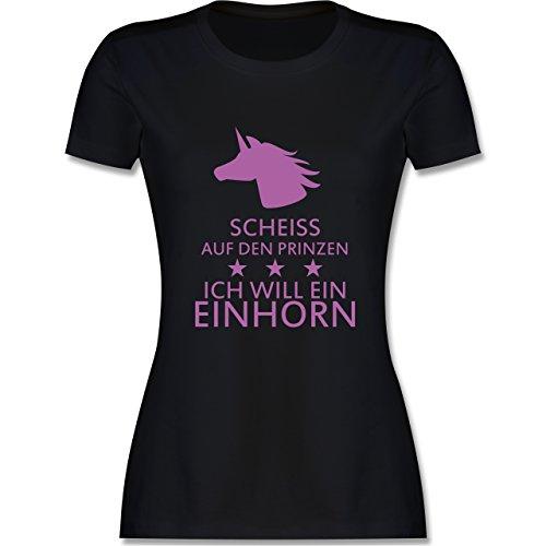 Shirtracer Einhörner - Einhorn - Scheiss auf Den Prinzen Ich Will ein Einhorn - Damen T-Shirt Rundhals