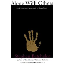 Alone with Others: An Existential Approach to Buddhism unknown Edition by Batchelor, Stephen [1994]