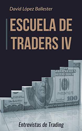 Escuela de Traders IV: Entrevistas de Trading eBook: López ...