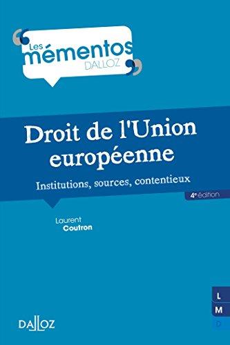 Droit de l'Union européenne. Institutions, sources, contentieux - 4e éd. par Laurent Coutron