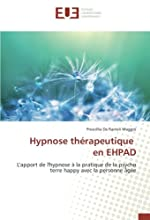Hypnose therapeutique en eHPAD - L'apport de l'hypnose A la pratique de la psycho terre happy avec la personne Agee de Prescillia De Ranieri Maggio
