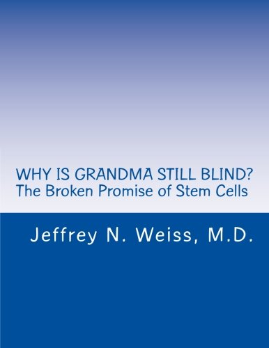 Price comparison product image Why Is Grandma Still Blind: The Broken Promise of Stem Cells