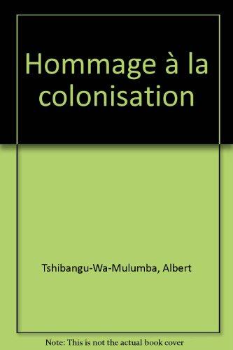 Hommage à la colonisation