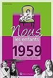 Nous, les enfants de 1959 - De la naissance à l'age adulte