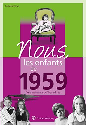 Nous, les enfants de 1959 : De la naissance à l'age adulte par