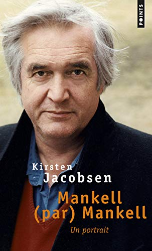 Mankell (par) Mankell. Un portrait par Kirsten Jacobsen