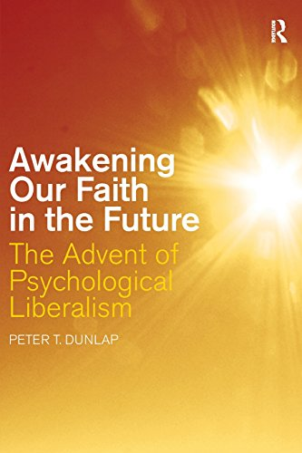Awakening our Faith in the Future: The Advent of Psychological Liberalism