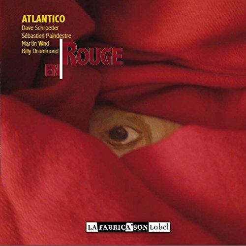 En Rouge (feat. Dave Schroeder, Sébastien Paindestre, Billy Drummond)