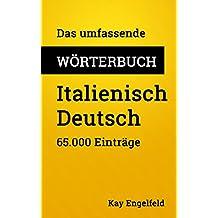 Das umfassende Wörterbuch Italienisch-Deutsch: 65.000 Einträge (Umfassende Wörterbücher 18)