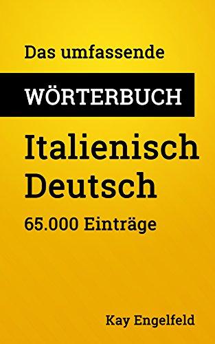 Das umfassende Wörterbuch Italienisch-Deutsch: 65.000 Einträge (Umfassende Wörterbücher 8)