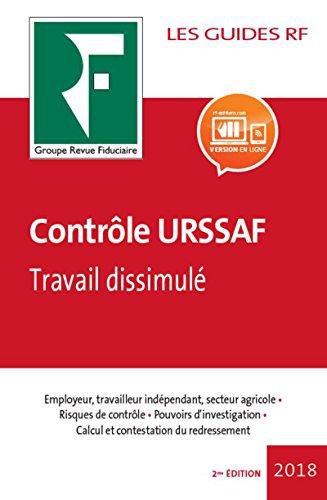 Contrle URSSAF 2018: Employeur, travailleur indpendant, secteur agricole. Risques de contrle. Pouvoirs d'investigation. Calcul et contestation du redressement. Travail dissimul