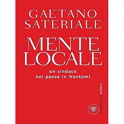 Mente Locale: Un Sindaco Nel Paese In Frantumi (I Grandi Passaggi Bompiani)