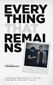 Everything That Remains: A Memoir by The Minimalists (English Edition) par [Millburn, Joshua Fields, Nicodemus, Ryan]