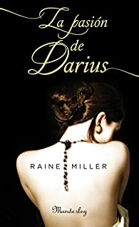 La pasión de Darius par Raine Miller