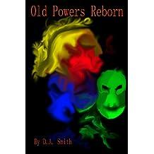 Old Powers Reborn