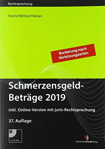 SchmerzensgeldBeträge 2019 (Buch mit CD-ROM plus Online-Zugang): inkl. Online-Version mit juris-Rechtsprechung (Rechtsprechungssammlungen)