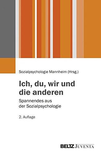 Ich, du, wir und die anderen: Spannendes aus der Sozialpsychologie