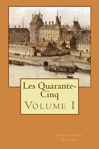 Les Quarante-Cinq: Volume