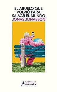 El abuelo que volvió para salvar el mundo par Jonas Jonasson