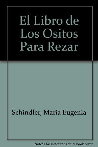 El Libro de Los Ositos Para Rezar par Maria Eugenia Schindler