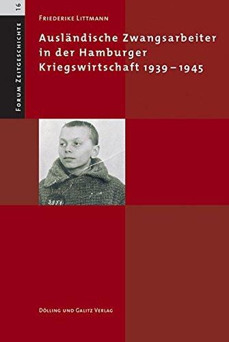 Ausländische Zwangsarbeiter in der Hamburger Kriegswirtschaft 1939-1945. (Forum Zeitgeschichte, Bd. 16)