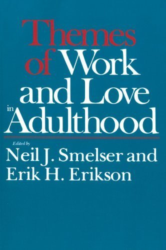 Themes of Work and Love in Adulthood (Harvard Paperbacks) by Neil J. Smelser (1981-09-15)
