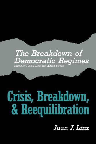 The Breakdown of Democratic Regimes: Crisis, Breakdown and Reequilibration. An Introduction: Crisis, Breakdown and Reequilibration Vol 1 by Juan Linz (1978-09-01)
