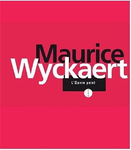 Maurice Wyckaert : L'oeuvre peint, tentative de catalogue raisonné