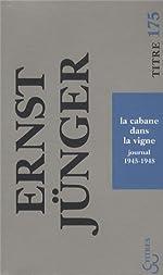La cabane dans la vigne - Journal 1945-1948 de Ernst Jünger