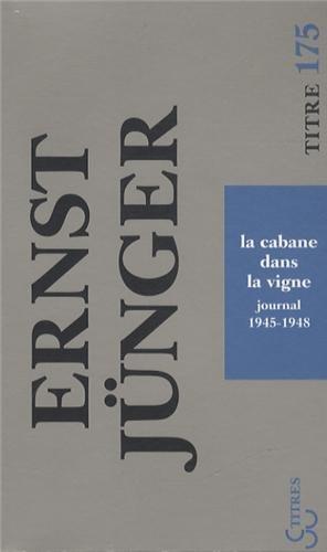 La cabane dans la vigne : Journal 1945-1948 par Ernst Jünger