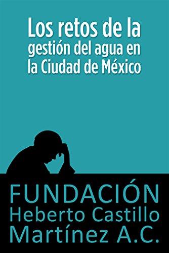 Los retos de la gestión del agua en la Ciudad de México (Foros nº 8)