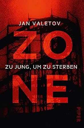 Zone: Zu jung, um zu sterben eBook: Valetov, Jan, Pöhlmann ...