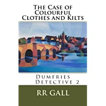 The Case of Colourful Clothes and Kilts: Volume 2 (Dumfries Detective)
