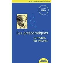 Les présocratiques, le mystère des origines (3)