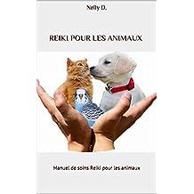 REIKI pour Les Animaux: Manuel de soins REIKI pour les animaux (French Edition)