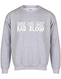 Now We Got Bad Blood - Grey - Unisex Fit Sweater - Fun Slogan Jumper